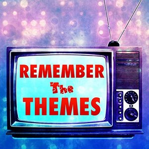 Remember the Themes