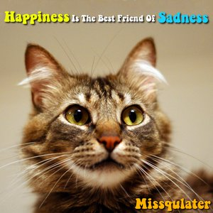Happiness Is The Best Friend Of Sadness