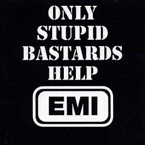 Only Stupid Bastards Help EMI