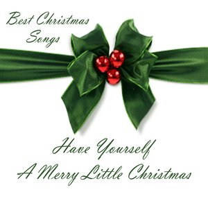 Merry Christmas - Best Christmas Songs - Have Yourself A Merry Little Christmas