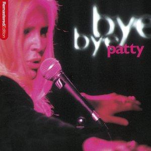 Bye Bye Patty