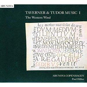TAVERNER and TUDOR MUSIC I: The Western Wind