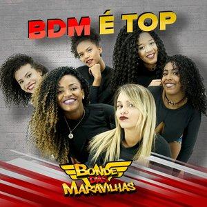 BDM é Top