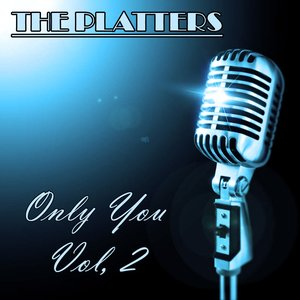 The Platters: Only You, Vol. 2