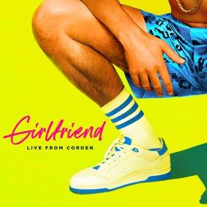 Girlfriend (Live From Corden)