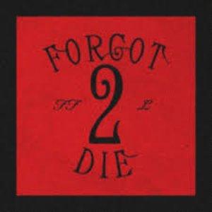 Forgot 2 Die (feat. Lund)