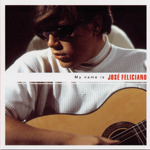 My Name Is José Feliciano