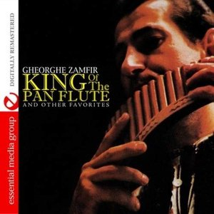 King Of The Pan Flute And Other Favorites (Digitally Remastered)