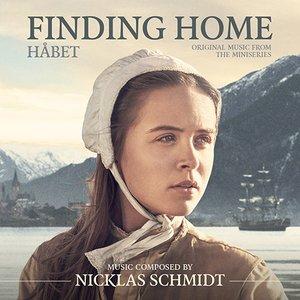 Finding Home (Håbet) (Original Music from the Miniseries)