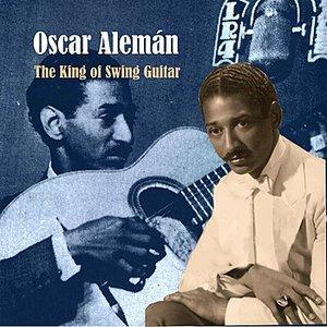 The King of Swing Guitar: Oscar Alemán - Recordings 1938-1939