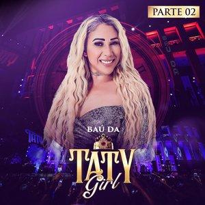 Baú da Taty Girl, Pt. 2 (Ao Vivo)
