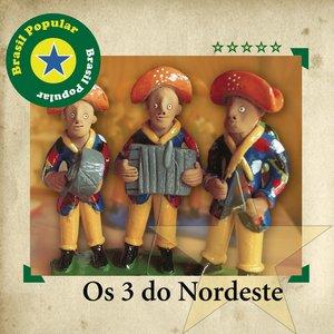 Brasil Popular - Os Três Do Nordeste