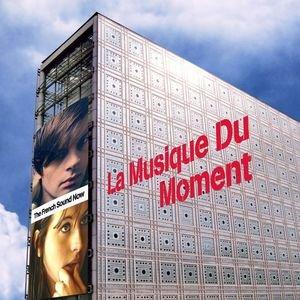 La Musique Du Moment - The French Sound Now