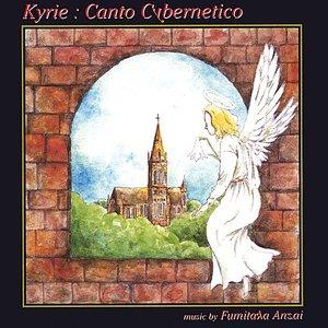 Kyrie : Canto Cybernetico