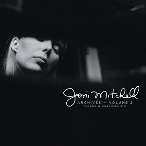 Joni Mitchell Archives, Vol. 2: The Reprise Years (1968-1971)