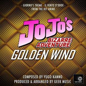 JoJo's Bizarre Adventure: Golden Wind: Giorno's Theme: Il Vento D'Oro: Main Theme