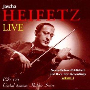 Jascha Heifetz Live: Never-Before-Published Rare Live Recordings, Volume 4