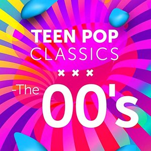 Teen Pop Classics - The 00's
