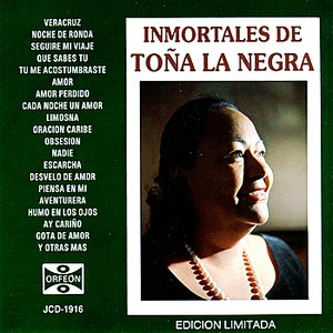 Inmortales de Toña la Negra