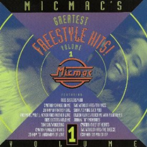 Micmac's Greatest Freestyle Hits! volume 1