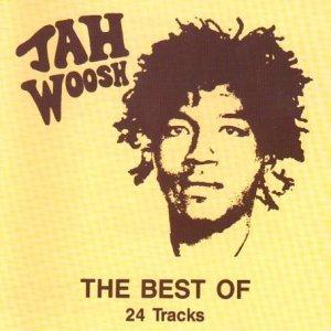 The Best of Jah Woosh