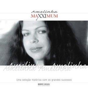 Maxximum - Amelinha