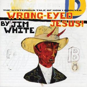Wrong-Eyed Jesus!