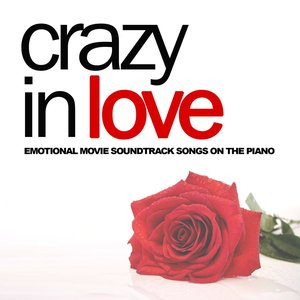Crazy in Love (Emotional Movie Soundtrack Songs on the Piano)