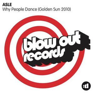 Why People Dance (Golden Sun 2010)