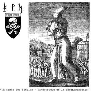 La Sanie des siècles - Panégyrique de la dégénérescence
