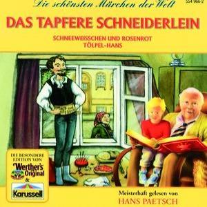 Das tapfere Schneiderlein / Schneeweißchen und Rosenrot / Tölpel-Hans