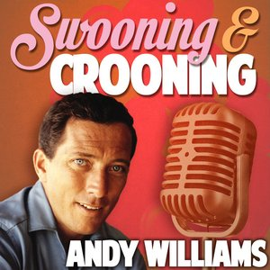 Swooning and Crooning - Andy Williams