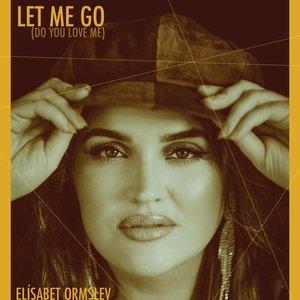 Let Me Go (Do You Love Me)
