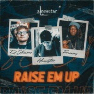 Raise Em Up (2021 Remix)