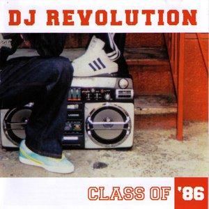 Dj Revolution Present Class Of 86