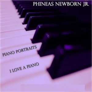 Piano Portraits / I Love a Piano