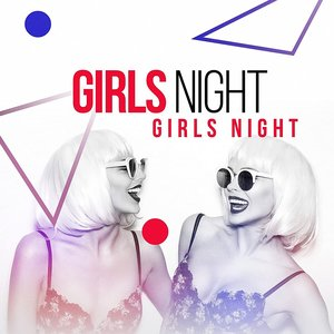 Girls Night [Explicit]