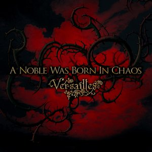 A Noble Was Born in Chaos