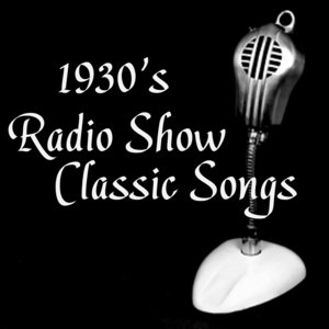 1930s Radio Show Classics - 1930s Music
