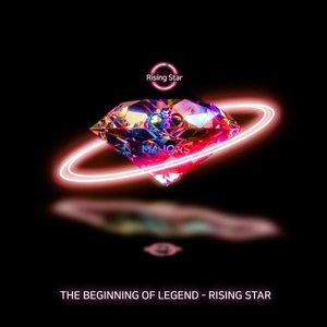 The beginning of legend - Rising star