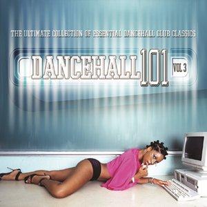 Dancehall 101 - Vol. 3