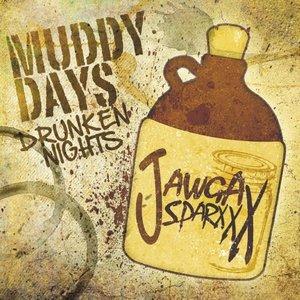 Muddy Days Drunken Nights