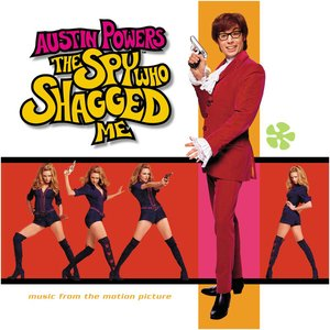 Austin Powers: The Spy Who Shagged Me (Music from the Motion Picture)