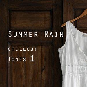 Summer Rain - Chillout Tones , Vol. 1