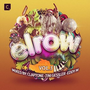 Elrow Vol. 3 (Mixed By Claptone, Tini Gessler & Eddy M)