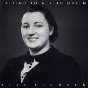 Talking To A Dead Queen