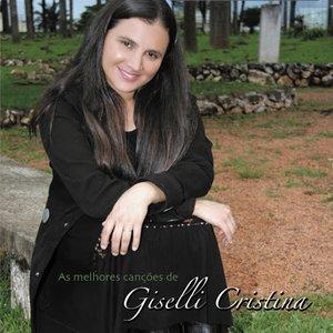 As Melhores Canções de Giselli Cristina (Ao Vivo)