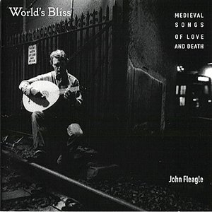Worlds Bliss - Medieval Songs of Love and Death