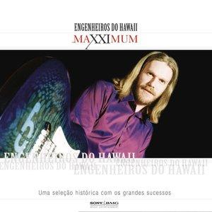 Maxximum - Engenheiros do Hawaii
