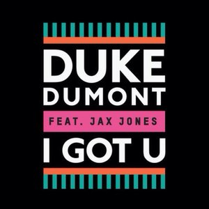 I Got U (feat. Jax Jones) - Single